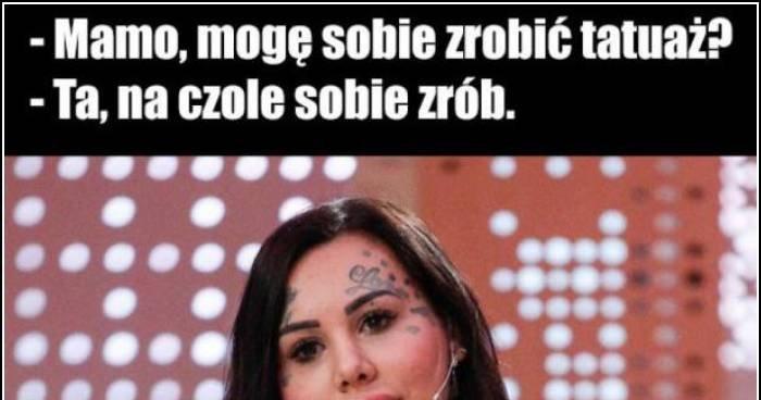 Mamo Mogę Sobie Zrobić Tatuaż Memy Gify I śmieszne
