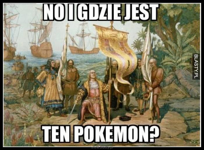 No i gdzie jest ten pokemon ?
