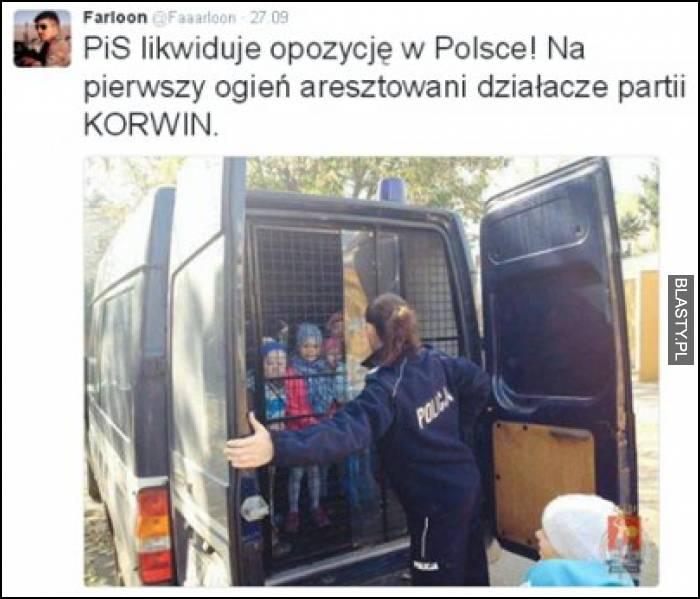 PIS likwiduję opozycję w Polsce