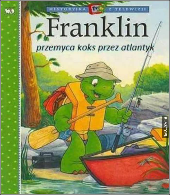 Franklin przemyca koks przez atlantyk