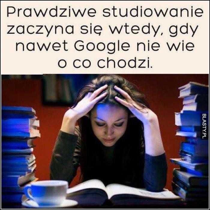 Prawdziwe studiowanie zaczyna się wtedy gdy