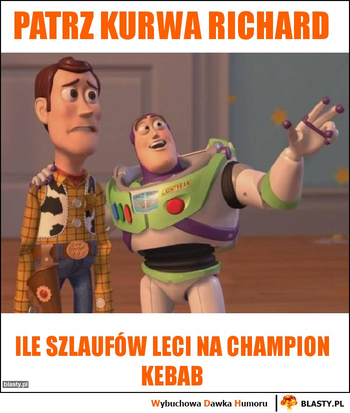 Patrz kurwa Richard