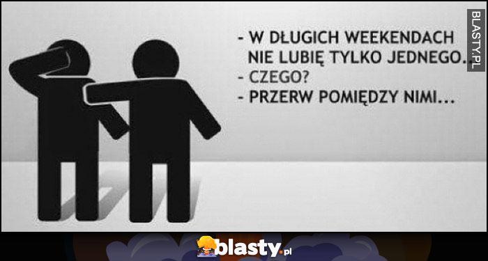 20 Memów Dlugi Weekend Najlepsze śmieszne Memy I