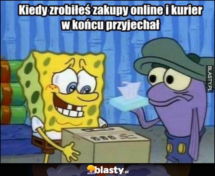 Kiedy zrobiłeś zakupy online i kurier w końcu przyjechał Spongebob
