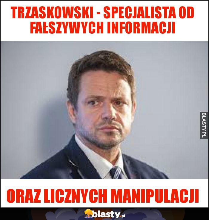 Trzaskowski - Specjalista od fałszywych informacji