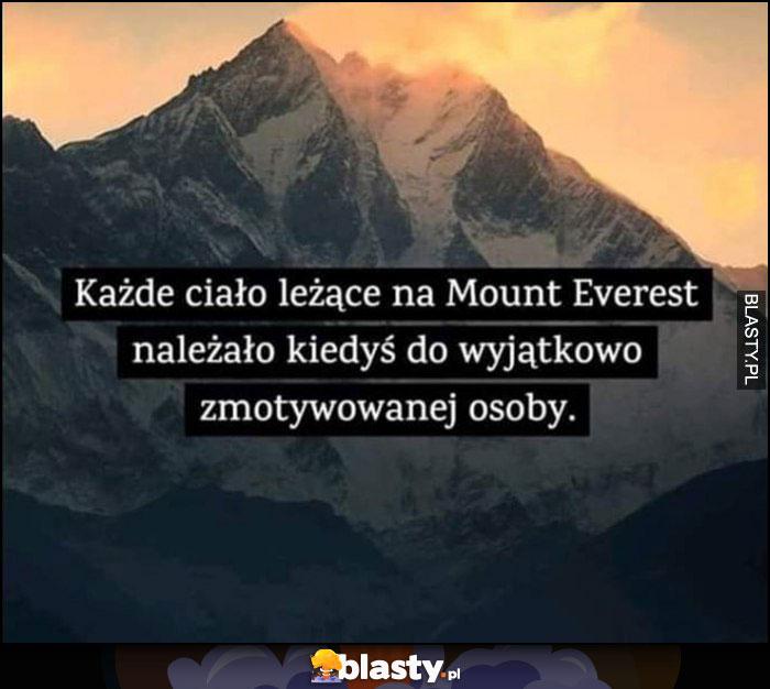Każde ciało leżące na Mount Everest należało kiedyś do wyjątkowo zmotywowanej osoby