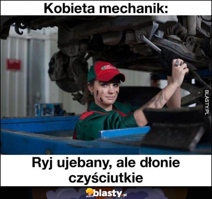 Kobieta mechanik, japa uwalona ale dłonie czyściutkie