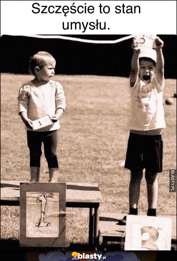 Szczęście to stan umysłu chłopiec trzecie mniejsce cieszy się bardziej niż ten na pierwszym
