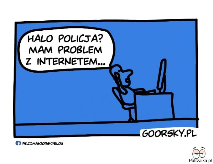 Halo policja mam problem z internetem