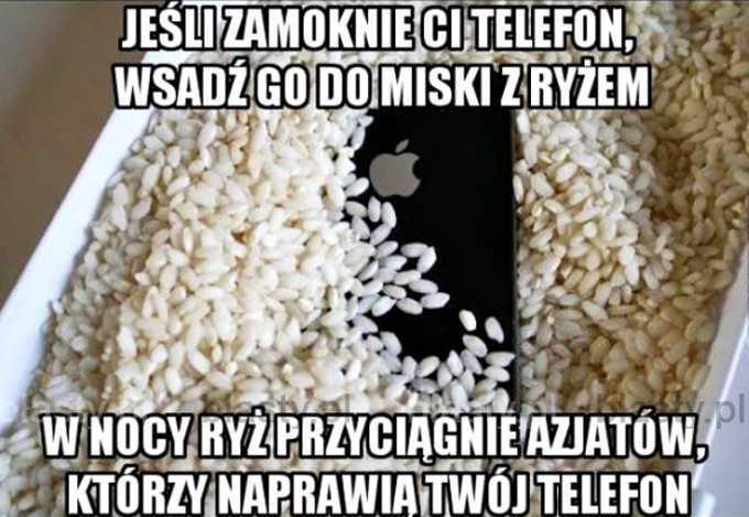 Jeśli zamoknie Ci telefon wsadź go do miski z ryżem