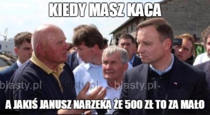 Kiedy masz kaca a jakiś Janusz narzeka, że 500 zł to za mało