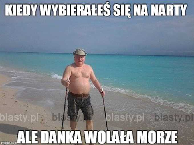 Kiedy wybierałeś się na narty ale Danka wolała morze