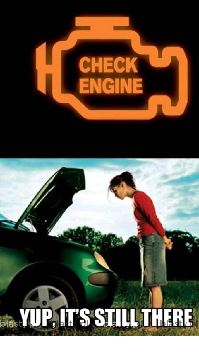 Kiedy zapala się lampka silnika a Ty sprawdzasz i potwierdzasz, że silnik nadal jest