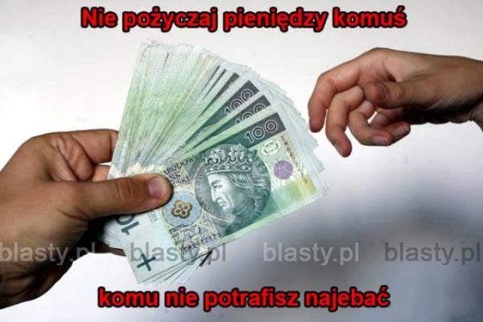 Nie pożyczaj pieniędzy