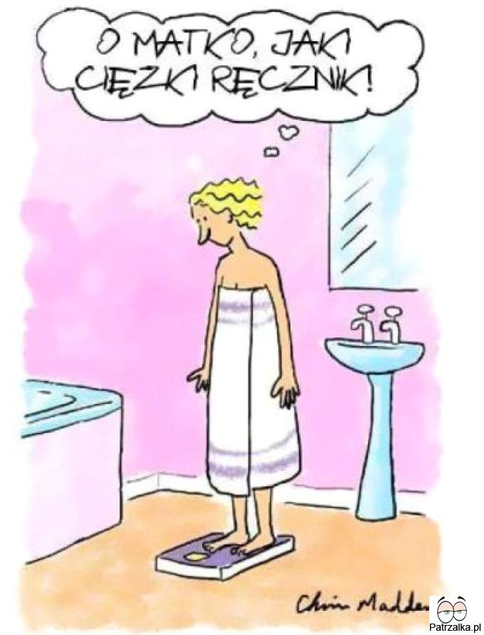 O matko jaki ciężki ręcznik