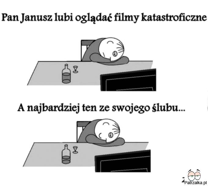 Pan Janusz lubi oglądać filmy katastroficzne