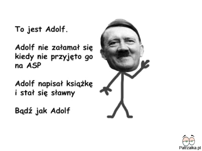 To jest Adolf