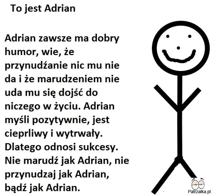 To jest Adrian