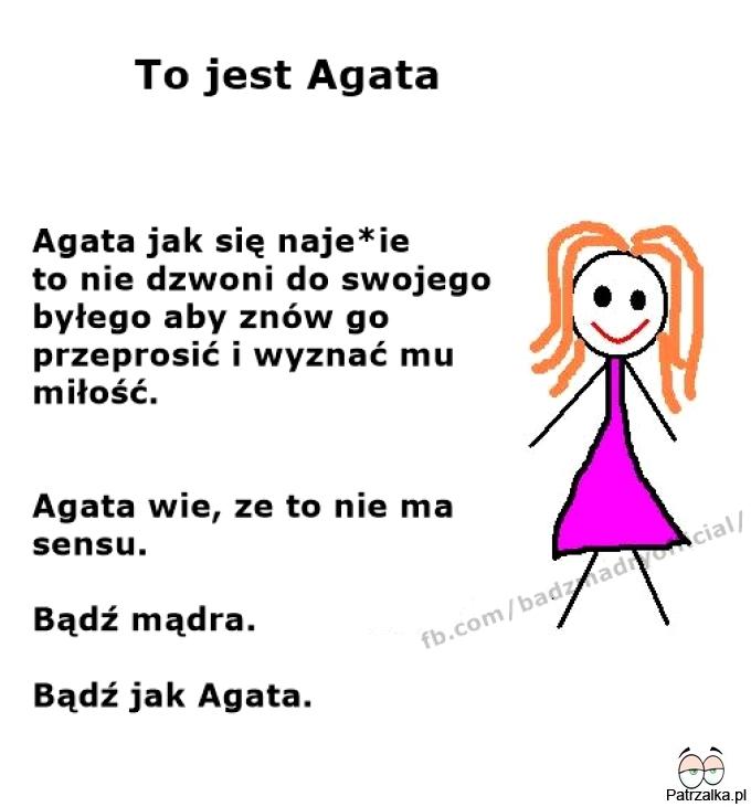 To jest Agata