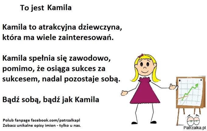 To jest Kamila