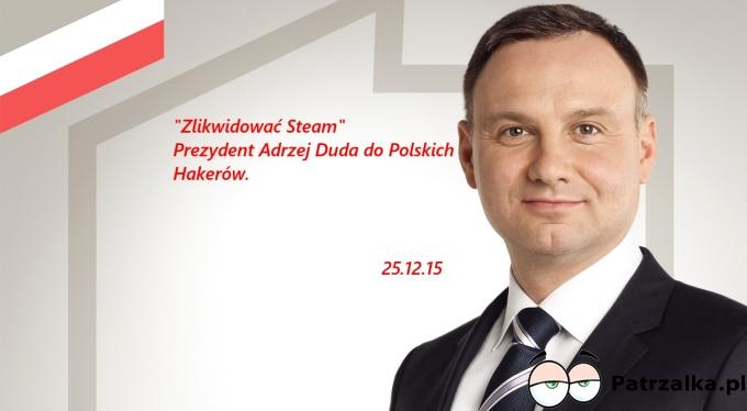 Zlikwidować Steam - Andrzej Duda do polskich hakerów