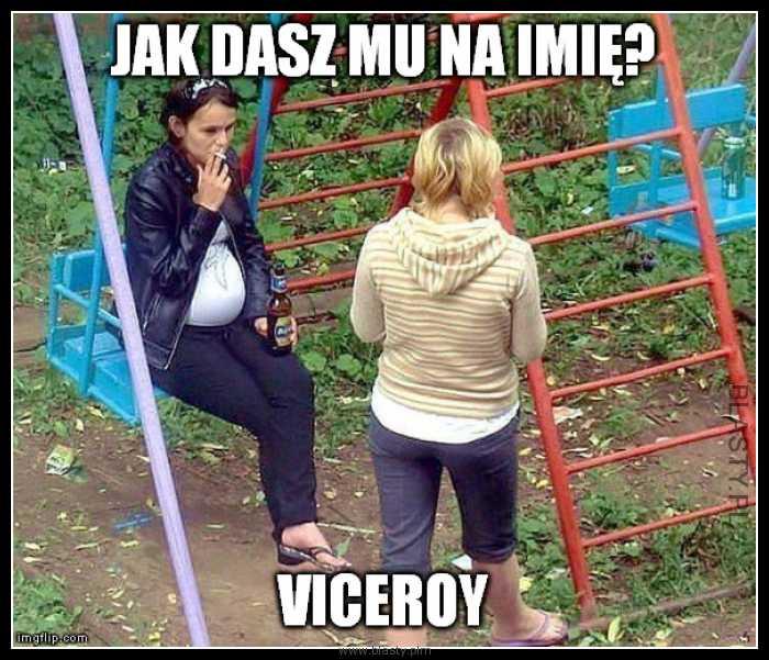 Jak dasz mu na imię - viceroy