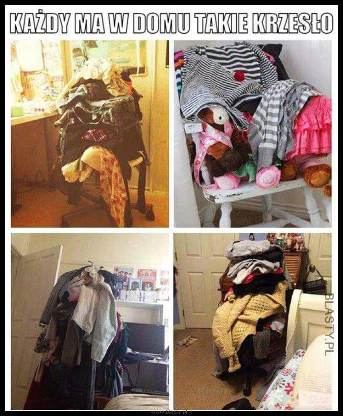 Każdy z nas ma takie krzesło w domu