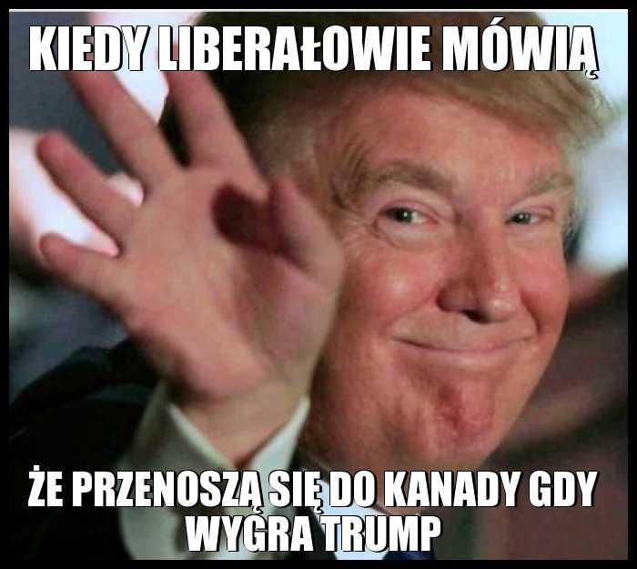 Kiedy liberałowie mówią, że przenoszą się do kanady gdy wygra Trump