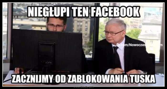 Niegłupi ten facebook zacznijmy od zablokowania tuska