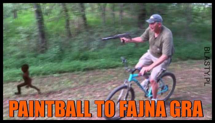 Paintball to fajna gra