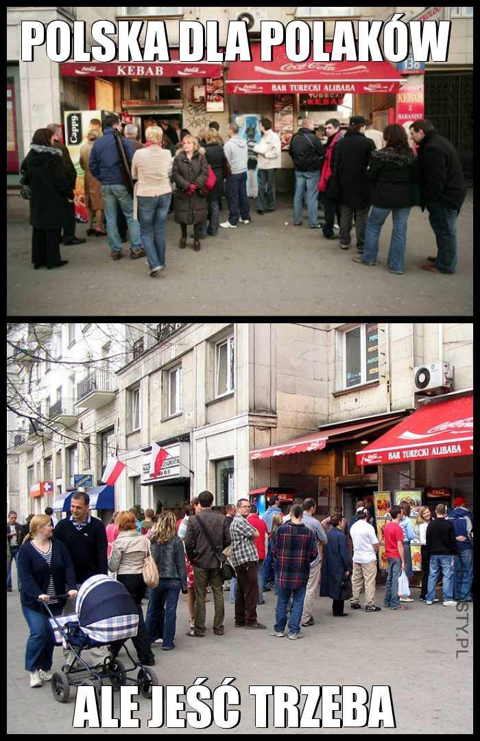 Polska dla polaków, ale jeść trzeba
