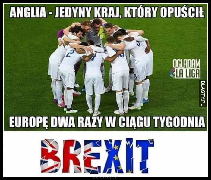 Anglia jedyny kraj który opuścił europę dwa razy w ciągu tygodnia