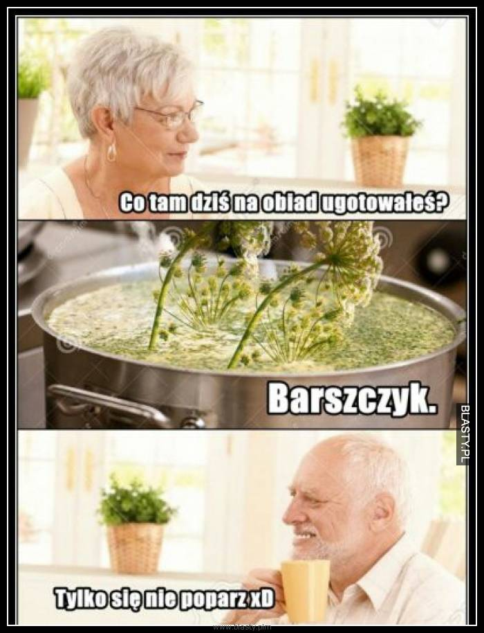 Co dziś na obiad ugotowałeś ? Barszczyk