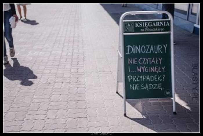 Dinozaury nie czytały i wygineły