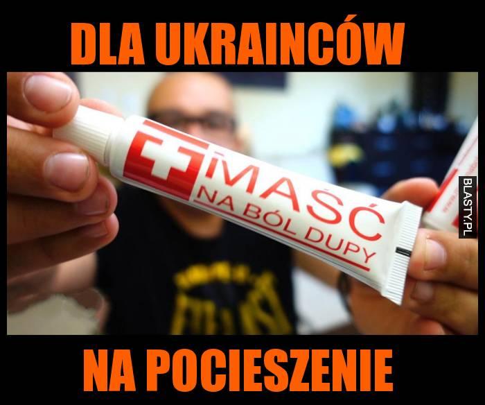 Dla ukrainców na pocieszenie