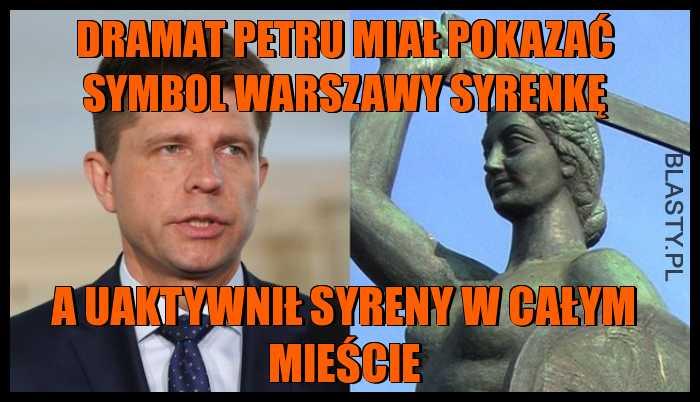 Dramat Petru miał pokazać symbol Warszawy syrenke a uaktywnił syreny w całym mieście