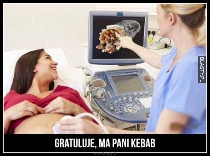 Gratuluje ma Pani kebab
