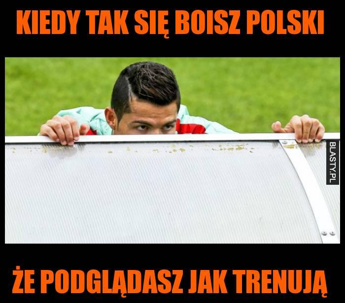 Kiedy tak się boisz Polski że podglądasz jak trenują