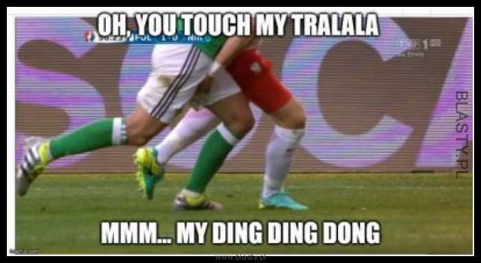 Oh you touch my tralala mmm my ding dong