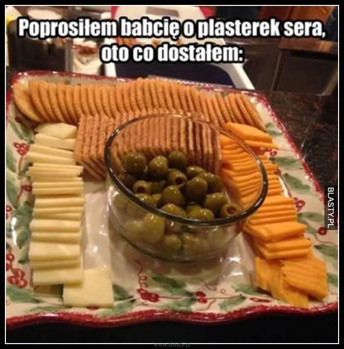 Poprosiłem babcię o plasterek sera, oto co dostałem