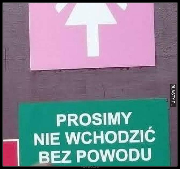 Prosimy nie wchodzić bez powodu