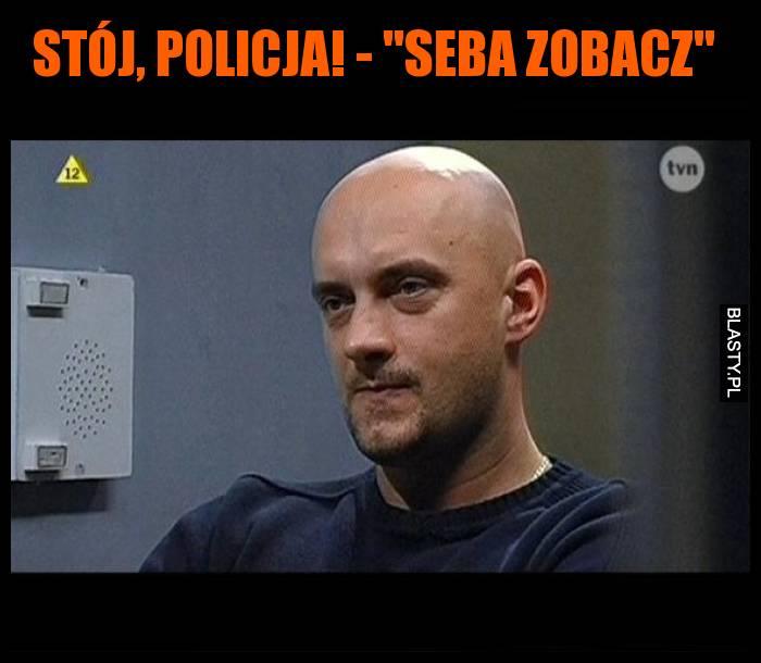 Stój, policja! -
