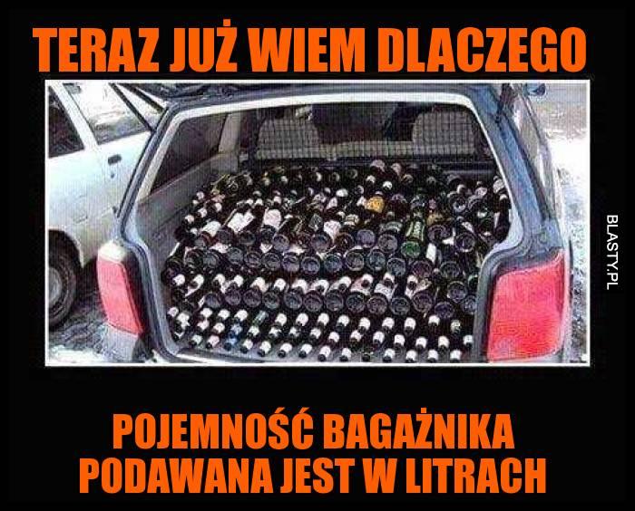 Teraz już wiem dlaczego - Pojemność bagażnika podawana jest w litrach