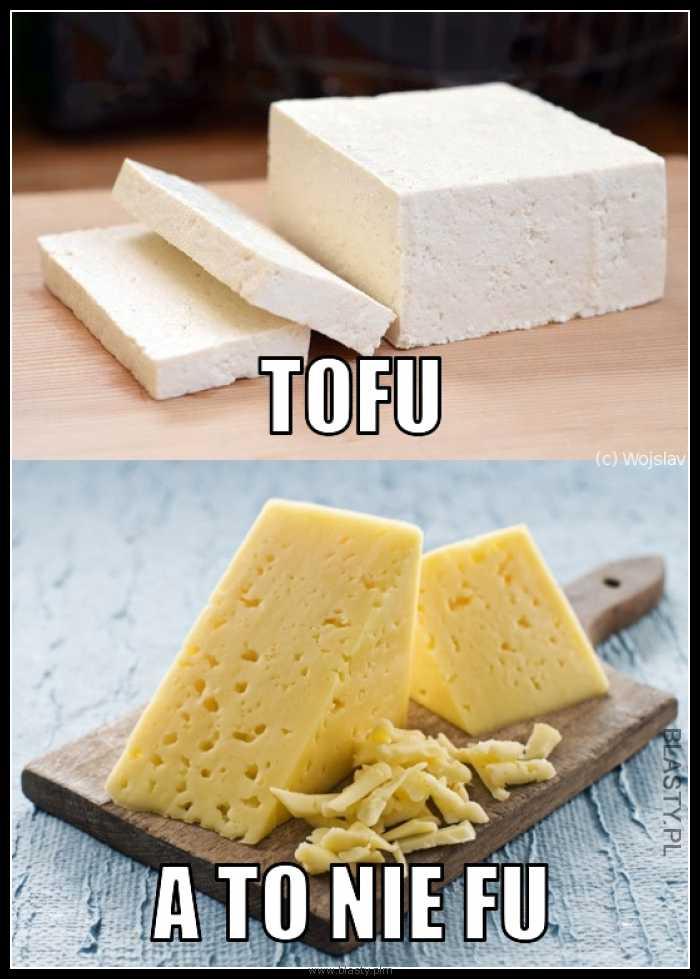 Tofu a to nie fu
