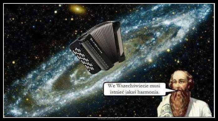 We wszechświecie musi istnieć jakaś harmonia
