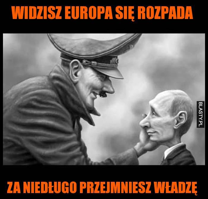 Widzisz Europa się rozpada