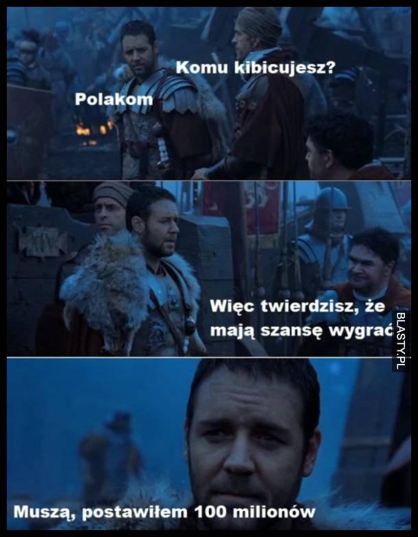 Więc twierdzisz że wygra Polska