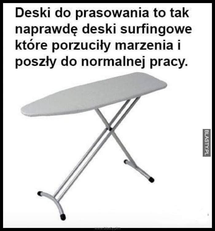 Deski do prasowania to tak naprawdę deski surfingowe