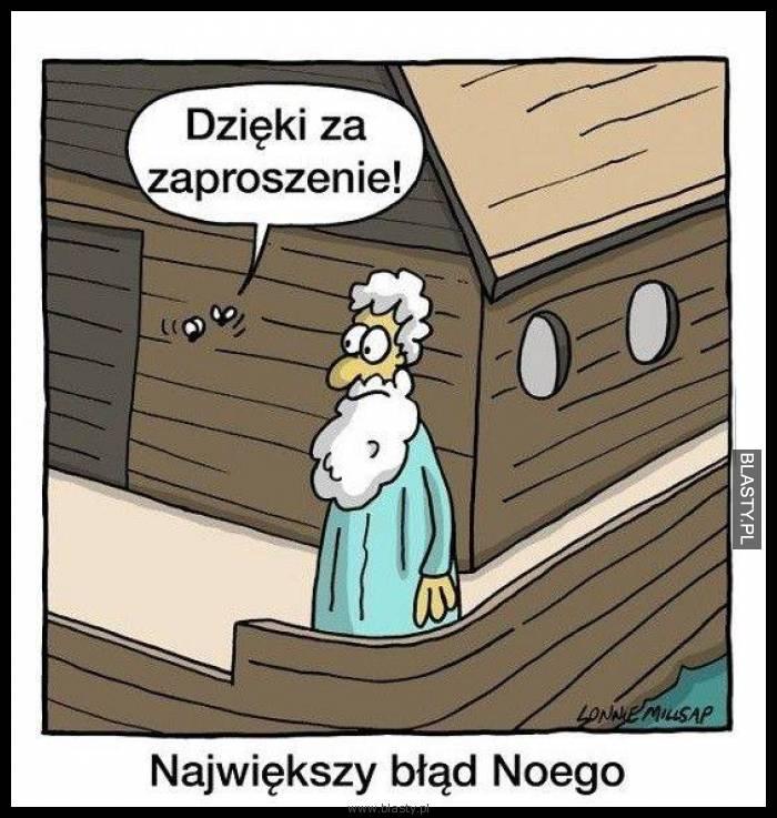 Dzięki za zaproszenie - największy błąd Noego
