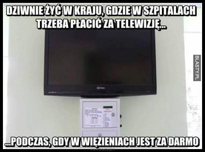 Dziwne żyć w kraju gdzie w szpitalach trzeba płacić za telewizje
